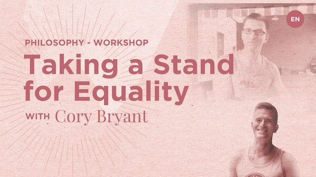[Live] 90m Philosophy Workshop 'Taking a Stand for Equality' - Cory Bryant