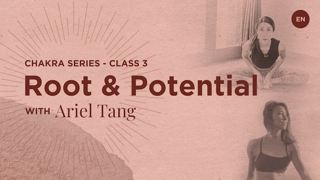 [Live] 50m Chakra Class 3: Root and Potential - Ariel Tang