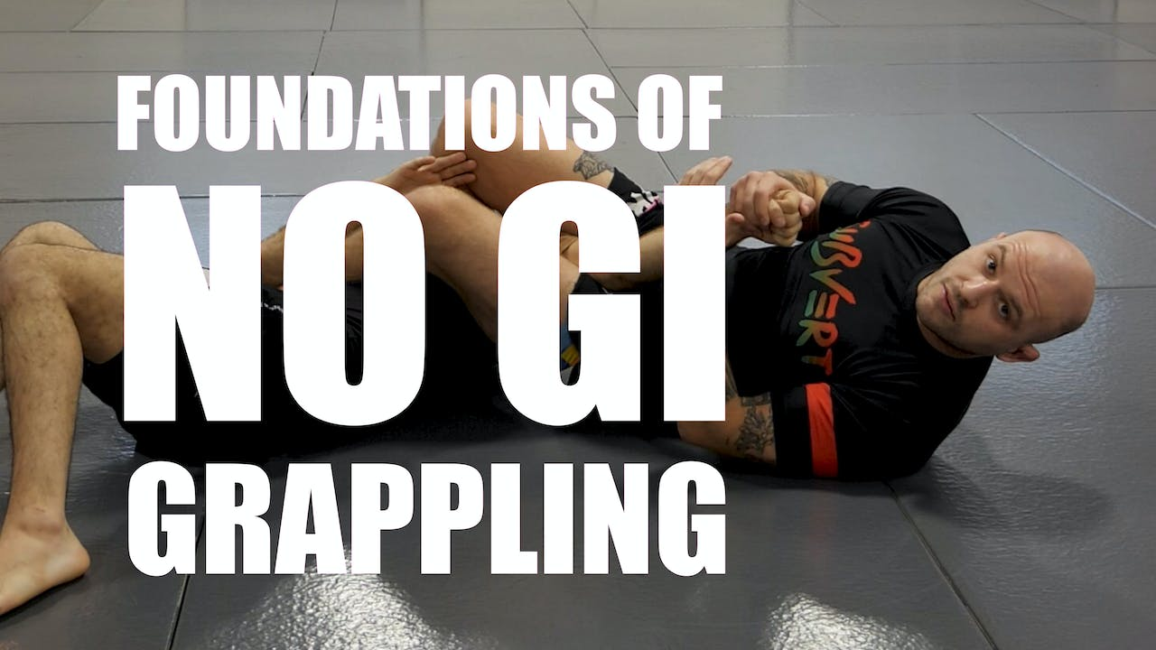 Foundations of NoGi Grappling: Theories & Concepts