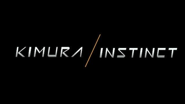 Kimura Instincts