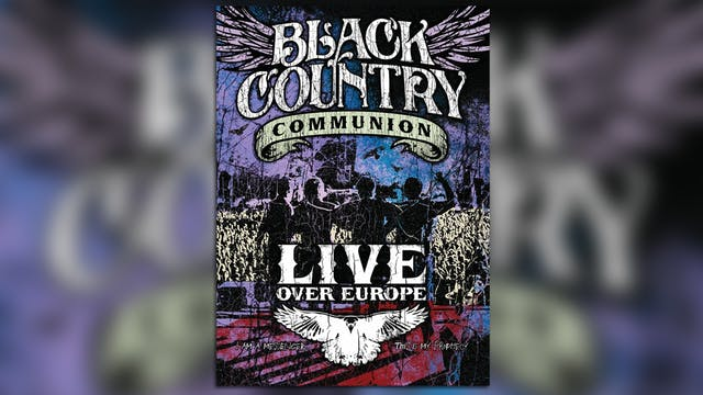 (2012) Black Country Communion - Live Over Europe