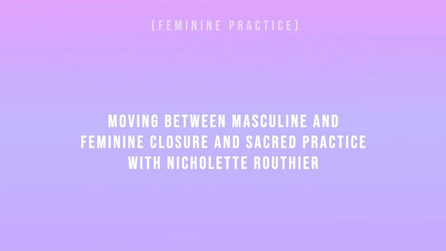 Moving Between Masculine & Feminine C...