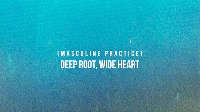 Deep Root, Wide Heart