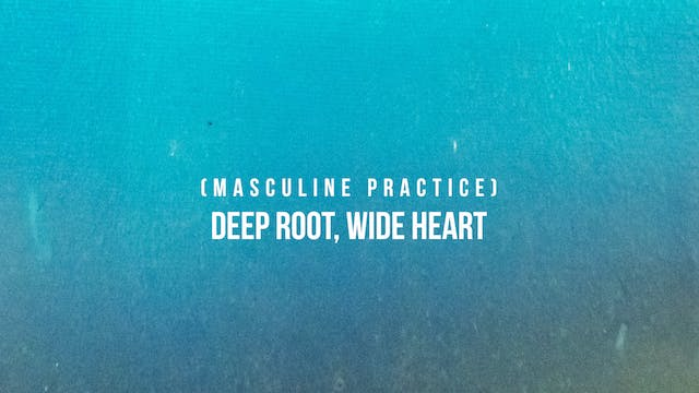 Deep Root, Wide Heart