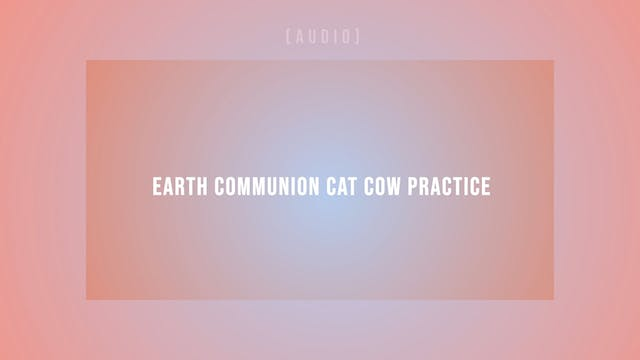 Earth Communion Cat Cow Practice