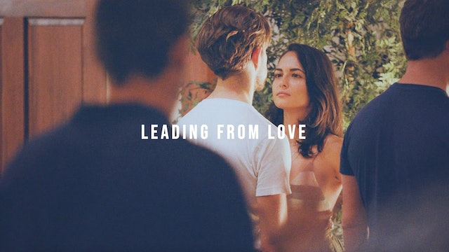 Leading from Love - Part 2
