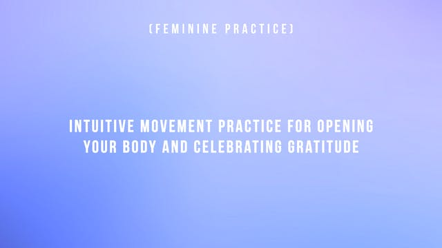Intuitive Movement Practice for Openi...