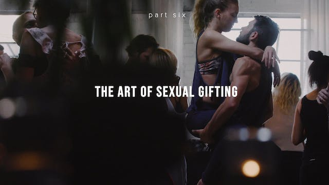 The Art of Erotic Gifting - Part Six
