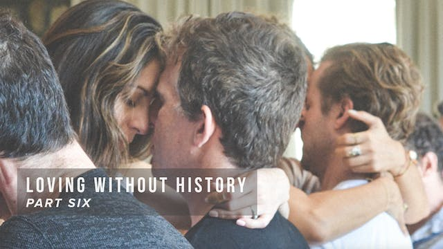 Loving Without History - Part Six