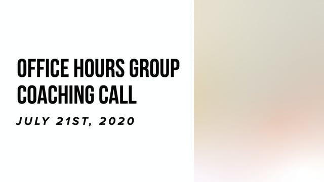 Office Hours Group Coaching Call - Ju...