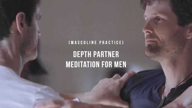 Depth Partner Meditation for Men