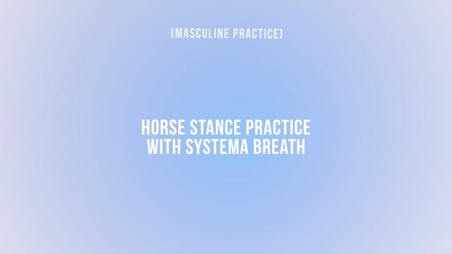 Horse Stance Practice with Systema Br...