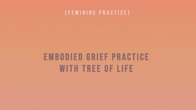 Embodied Grief Practice with Tree of ...