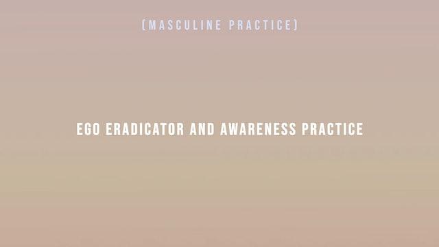 Ego Eradicator and Awareness Practice