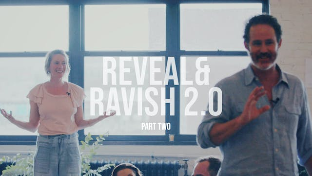 Reveal and Ravish 2.0 - Part Two