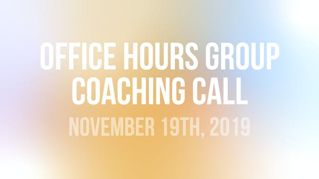 Office Hours Group Coaching Call - No...