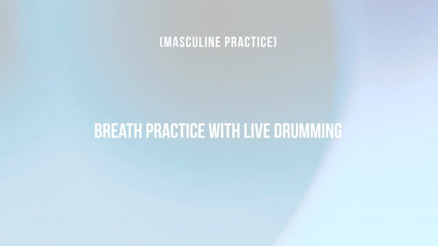 Breath Practice with Live Drumming