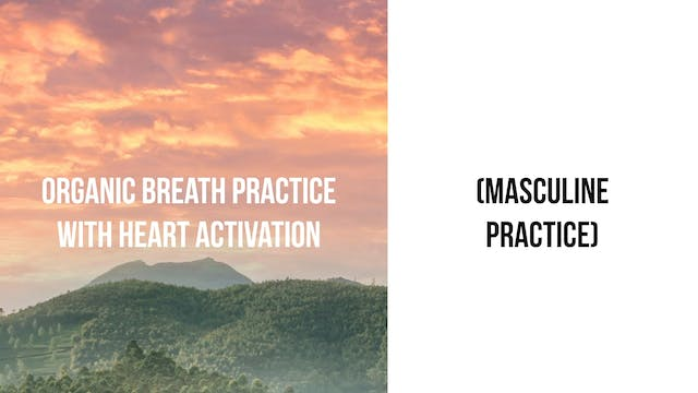 Organic Breath Practice with Heart Ac...