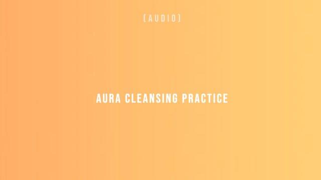 Aura Cleansing Practice