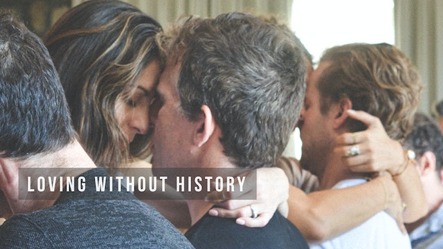 Loving Without History
