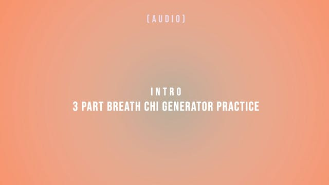 3 Part Breath Chi Generator Intro