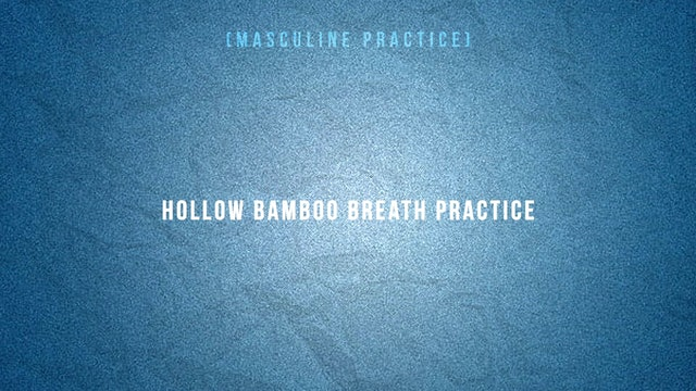Hollow Bamboo Breath Practice