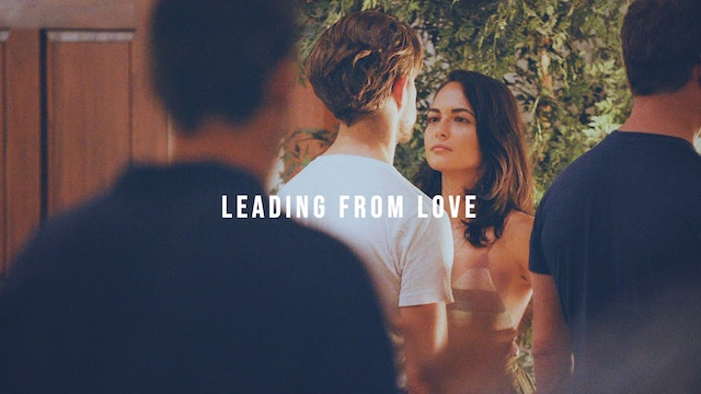 Leading from Love - Part 1