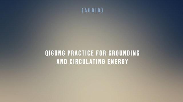 QiGong Practice for Grounding and Circulating Energy