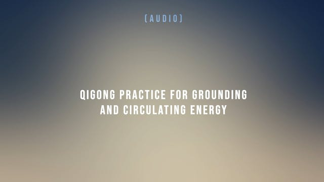 QiGong Practice for Grounding and Cir...