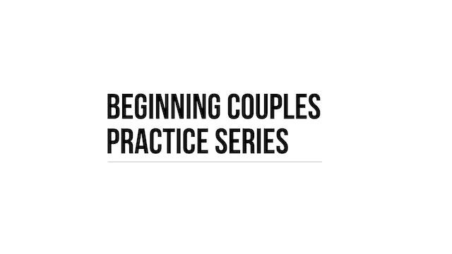 Beginning Couples Practice Series