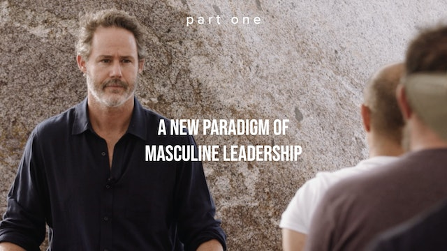 A New Paradigm of Masculine Leadership - Part One