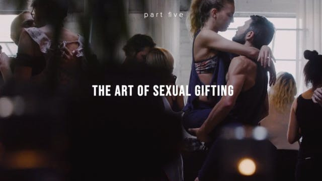 The Art of Erotic Gifting - Part Five