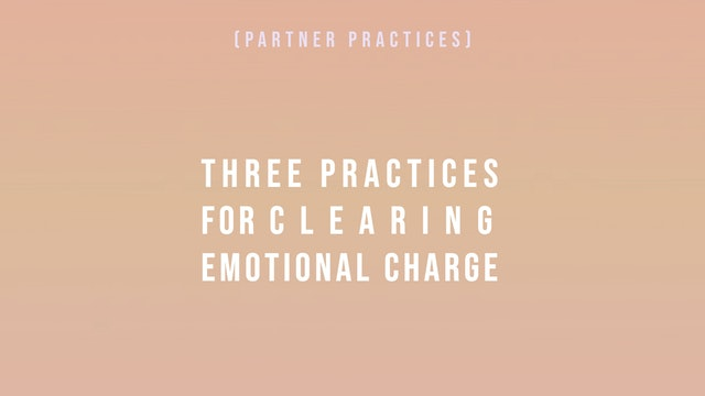 Three Practices for Clearing Emotional Charge