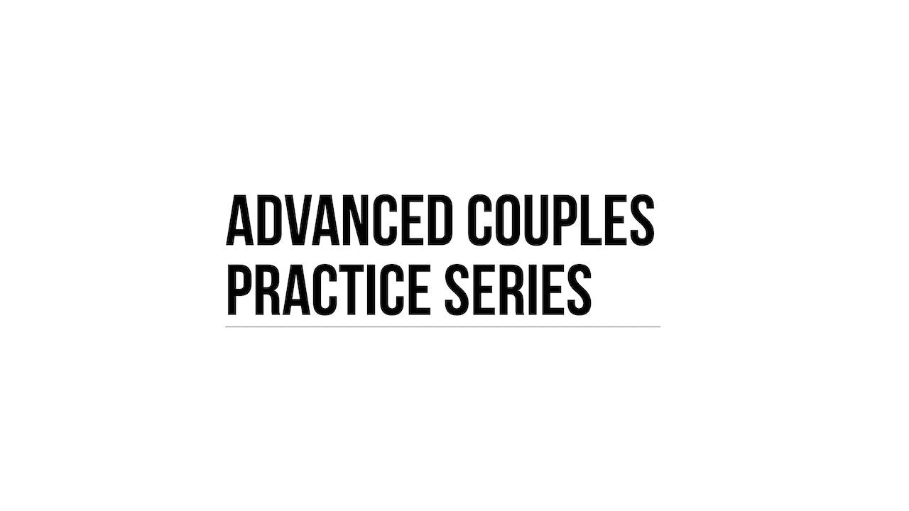Advanced Couples Practice Series
