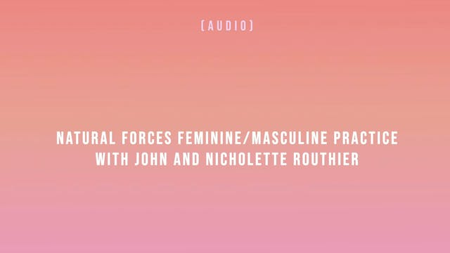 Natural Forces Feminine-Masculine Pra...