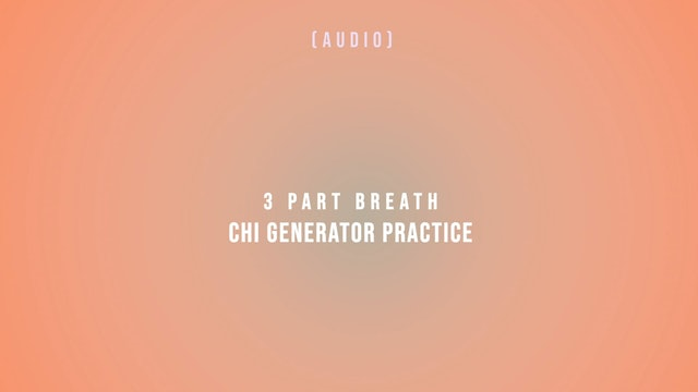 3 Part Breath Chi Generator Practice
