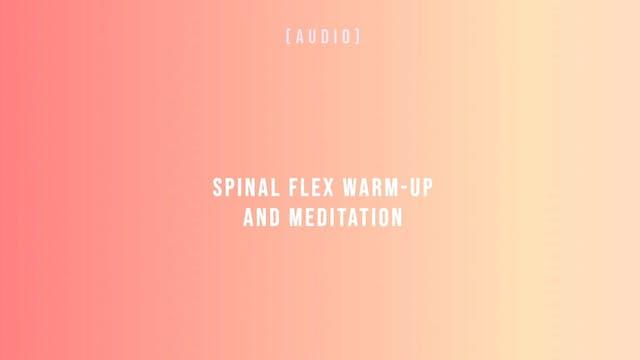 Spinal Flex Warm-up and Meditation
