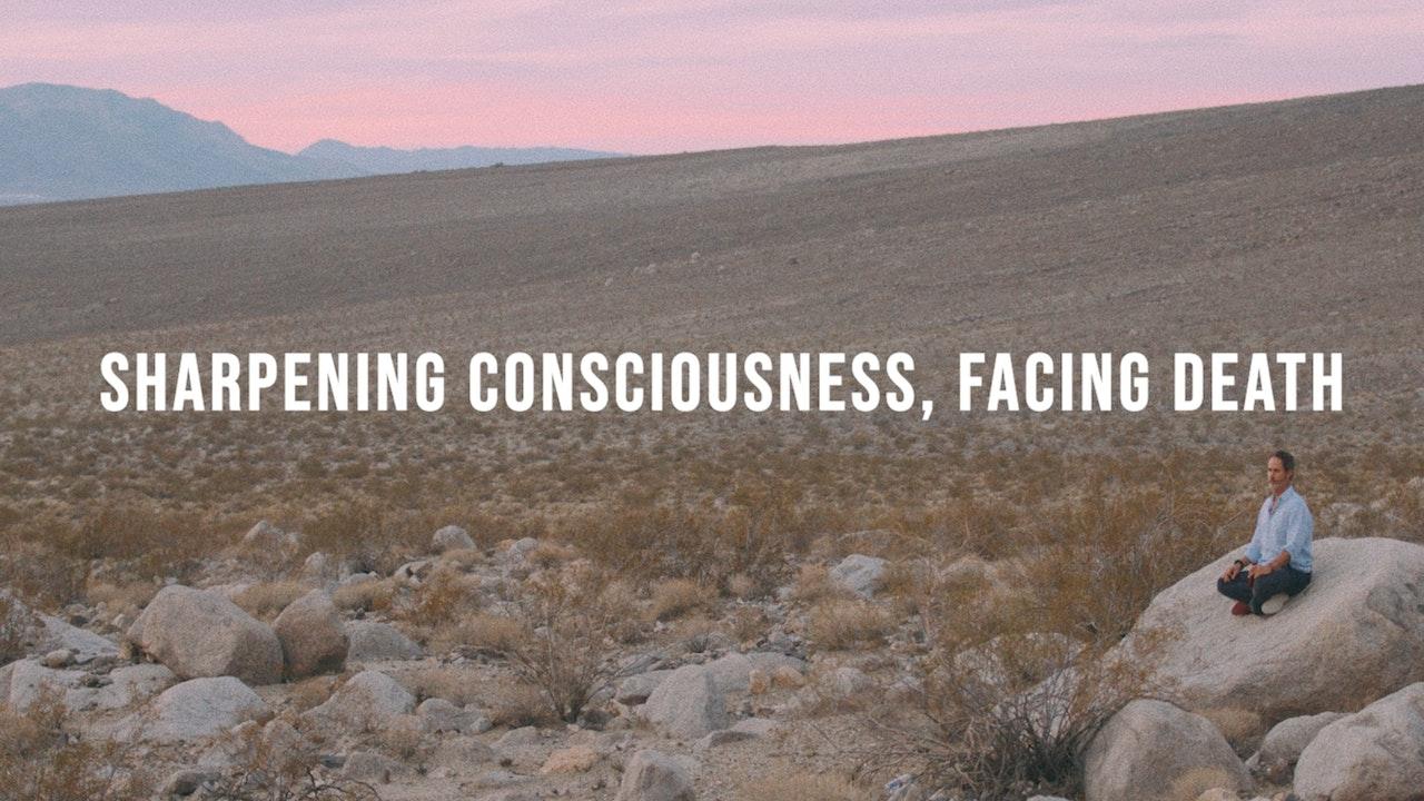 Sharpening Consciousness, Facing Death