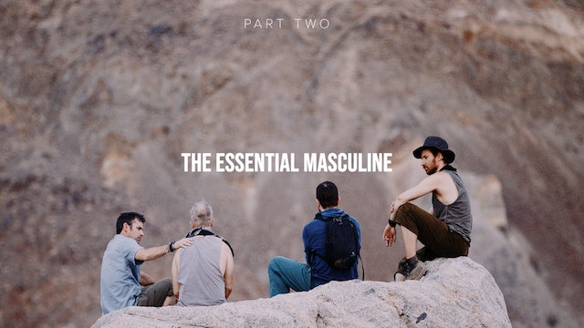 The Essential Masculine - Part Two