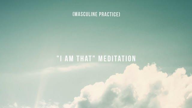 """""""I Am That"""" Meditation"""