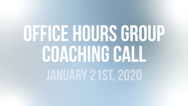 Office Hours Group Coaching Call - Ja...