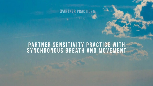 Partner Sensitivity Practice with Synchronous Breath and Movement