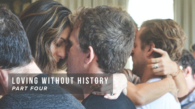 Loving Without History - Part Four