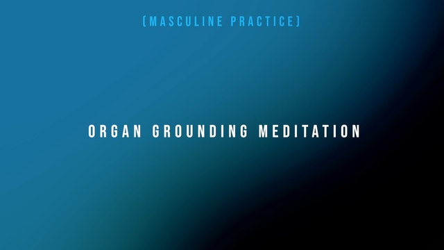 Organ Grounding Meditation