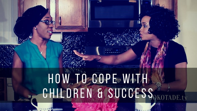 How to Cope with Children and Success