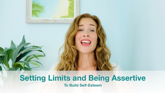 New! Setting Limits and Assertiveness with Others to Build Self-Esteem