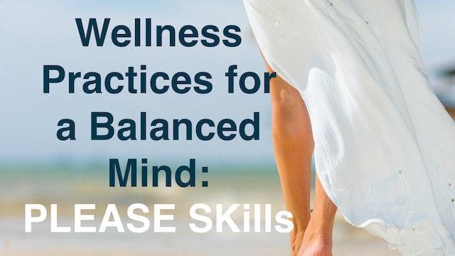 Wellness for a Balanced Mind: PLEASE Skills
