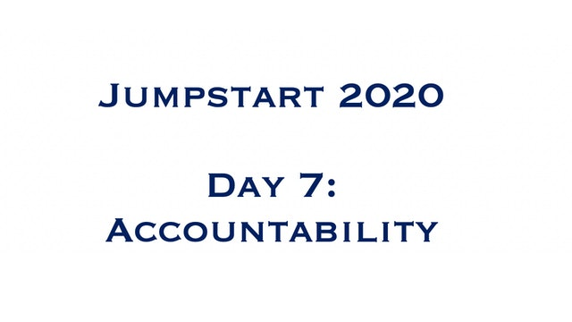 Day 7: Accountability