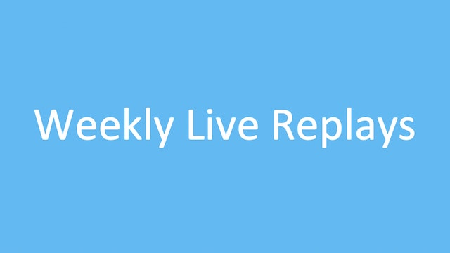 Weekly Live Replays