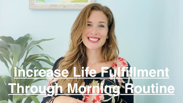 New!  Meaningful Morning Routine: Increase Life Fulfillment